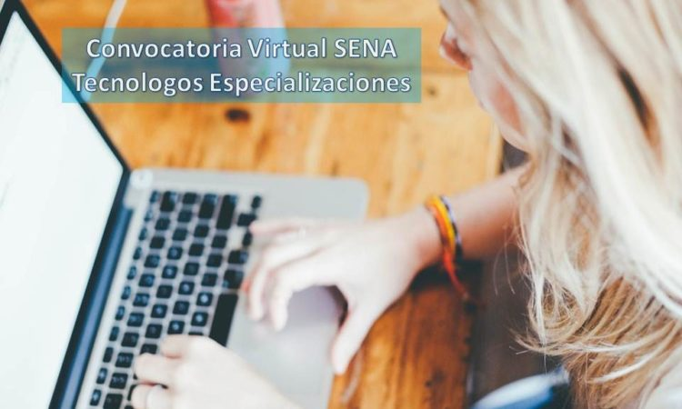 Convocatoria Virtual SENA Tecnologos Especializaciones